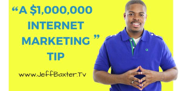 A $1,000,000 Internet Marketing Tip From Jeff Baxter