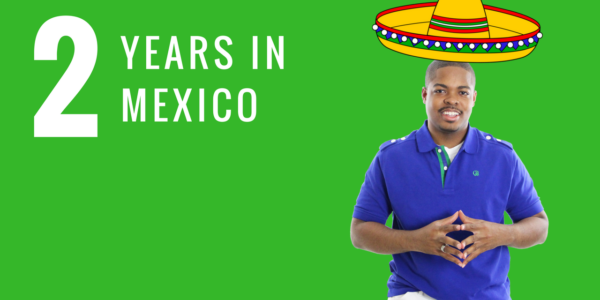 Four Things I Learned From Living In Mexico For 2 Years